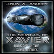 The Scrolls of Xavier: Xavier, Book 1 | [John Ashley]