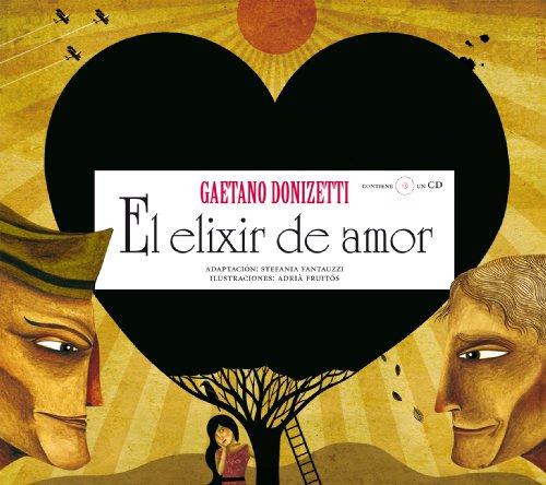 El elixir de amor (Opera Prima (hipotesi)) -  Donizetti / Fantauzzi - Opera ilustrada