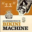 An Introduction Live To Bikini Machine