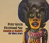 Fleetwood Mac Jumping at Shadows: The Blues Years by Fleetwood Mac Original recording remastered edition (2002) Audio CD