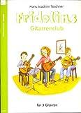 FRIDOLINS GITARRENCLUB Band 1 mit Bleistift -- 32 leichte und kurzweilige Spielstücke für 3 Gitarren passend zur beliebten Gitarrenschule von Hans Joachim Teschner (Noten/sheet music)