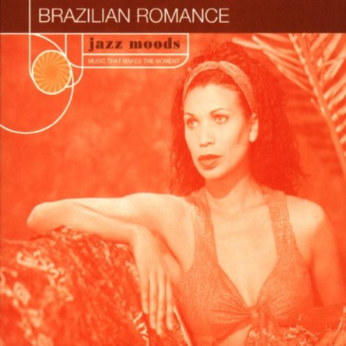 Jazz Moods : Brazilian Romance