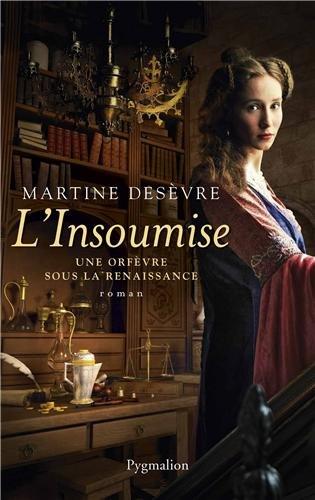 [ L' ] Insoumise : une orfèvre sous la Renaissance