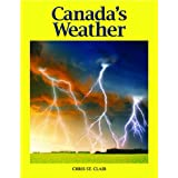 Canada's Weather: The Climate that Shapes a Nationby Chris Clair