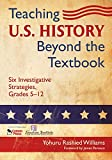 Teaching U.S. History Beyond the Textbook: Six Investigative Strategies, Grades 5-12
