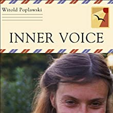 Inner Voice (       UNABRIDGED) by Witold Poplawski Narrated by Josh Kilborne, Melissa Madole
