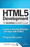 HTML5 Development: The Beginning Beginner's Guide (Volume 2) Front Cover