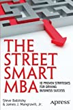 img - for The Street Smart MBA: 10 Proven Strategies for Driving Business Success book / textbook / text book