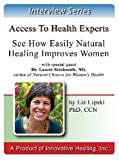 See How Easily Natural Healing Improves Womens Health and Menopause Problems : An interview with Laurie Steelsmith, ND, author of Natural Choices for … Medicine can Create a Lifetime of Wellness