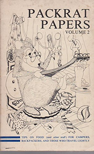 Packrat Papers, Volume 2: Tips on food (and other stuff) for campers, backpackers, and those who travel lightly., Mueller, Betty Edited By