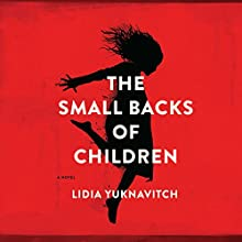 Small Backs of Children (       UNABRIDGED) by Lidia Yuknavitch Narrated by Amanda Dolan