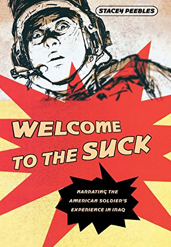 Welcome to the Suck: Narrating the American Soldier's Experience in Iraq