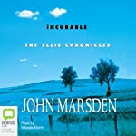 Incurable: The Ellie Chronicles | John Marsden