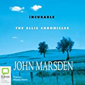 Incurable: The Ellie Chronicles | [John Marsden]
