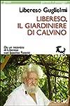 Libereso, il giardiniere di Calvino:...