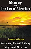 Money and the Law of Attraction: Manifesting Unlimited Money Using Law of Attraction: Conquering 21 Negative Money Beliefs for Unlimited Wealth and Abundance ... Principles, Ap Book 3) (English Edition)