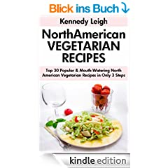 Top 30 Super Quick & Easy North American Vegetarian Recipes in Only 3 Steps