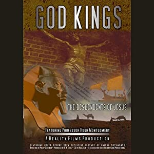 God Kings: The Descendants of Jesus | [Hugh Montgomery]