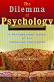 The Dilemma of Psychology: A Psychologist Looks at His Troubled Profession (1581152515) by Leshan, Lawrence