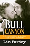 img - for Bull Canyon: A Boatbuilder, a Writer and other Wildlife book / textbook / text book