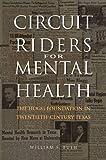 Circuit Riders for Mental Health: The Hogg Foundation in Twentieth-Century Texas