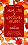 Taking Care of Aging Family Members:: A Practical Guide (0029195187) by Wendy Lustbader