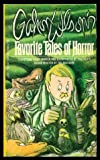 img - for Gahan Wilson's Favorite Tales of Horror book / textbook / text book
