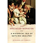 The Speckled Monster: A Historical Tale of Battling Smallpox | [Jennifer Lee Carrell]