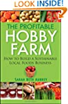The Profitable Hobby Farm, How to Bui...