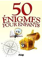 50 �nigmes pour les enfants