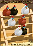 img - for Backyard Chickens for Beginners: Getting the Best Chickens, Choosing Coops, Feeding and Care, and Beating City Chicken Laws (Booklet) book / textbook / text book