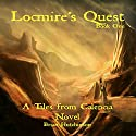 Locmire's Quest: Tales from Calencia, Book One Audiobook by Brian Hutchinson Narrated by Gregory Peyton