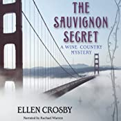 The Sauvignon Secret: A Wine Country Mystery, Book 6 | [Ellen Crosby]