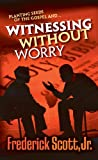 Witnessing Without Worry