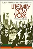 img - for Literary New York: A History and Guide [Illustrated with photographs and maps] by Susan Edmiston (1976-01-01) book / textbook / text book