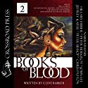 The Books of Blood, Volume 2 Audiobook by Clive Barker Narrated by Hillary Huber, John Lee, Peter Berkrot, Chris Patton, Peter Bishop, Jeffrey Kafer