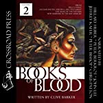 The Books of Blood, Volume 2 (       UNABRIDGED) by Clive Barker Narrated by Hillary Huber, John Lee, Peter Berkrot, Chris Patton, Peter Bishop, Jeffrey Kafer