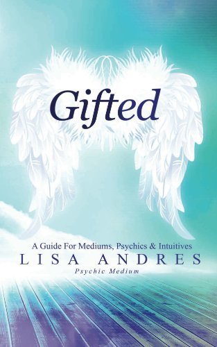 Gifted - A Guide For Mediums, Psychics & Intuitives by Lisa Andres ebook deal