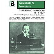 Guglielmo Marconi: The Scientists and Inventors Series (Dramatized) | [Geoffrey Orme]