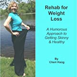 img - for Rehab for Weight Loss, A Humorous Approach to Getting Skinny and Healthy Pre-Publication book / textbook / text book