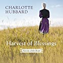 Harvest of Blessings: The Seasons of the Heart Series, Book 5 Audiobook by Charlotte Hubbard Narrated by Susan Boyce
