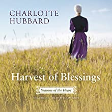 Harvest of Blessings: The Seasons of the Heart Series, Book 5 (       UNABRIDGED) by Charlotte Hubbard Narrated by Susan Boyce