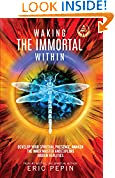 #2: Waking the Immortal Within: Develop your Spiritual Presence, Awaken the Inner Master and Explore Hidden Realities