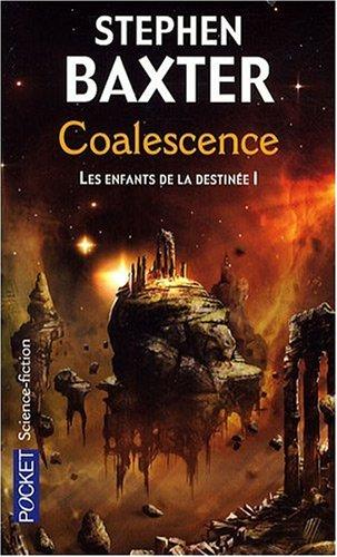 Stephen Baxter - Coalescence (Les enfants de la destinée T1)