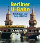 Berliner U-Bahn: In Fahrt seit �ber 1...