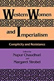 Western Women and Imperialism: Complicity and Resistance (A Midland Book)