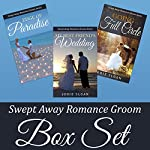 Swept Away Romance Groom Boxed Set: Swept Away Romance Groom Series | Jodie Sloan