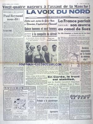 VOIX DU NORD (LA) du 22/08/1950 - PAUL REYNAUD NOUS DIT PAR STIBIO - 15 HOMMES ET 9 FEMMES A LA CONQUETE DU DETROIT - LA FRANCE PARFAIT SON OEUVRE AU CANAL DE SUEZ PAR DROIT - EN COREE - LE FRONT EST STABILISE en ligne