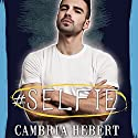 #Selfie: Hashtag Series #4 (       UNABRIDGED) by Cambria Hebert Narrated by Shaun Grindell, Jillian Macie