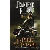 Chasseuse de la nuit, tome 2 : Un pied dans la tombepar Jeaniene Frost
